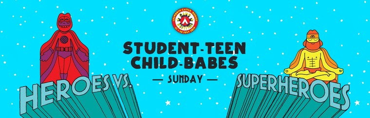 Student, Teen, Child & Babes Sunday Ticket