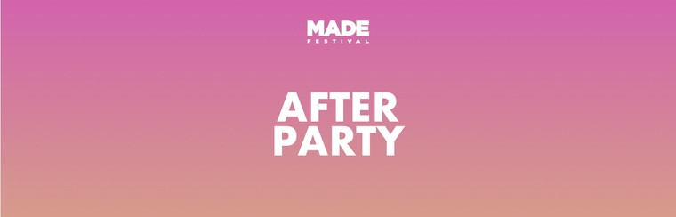 Official MADE After Party Ticket