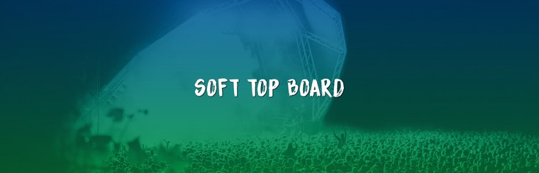 Soft Top Board