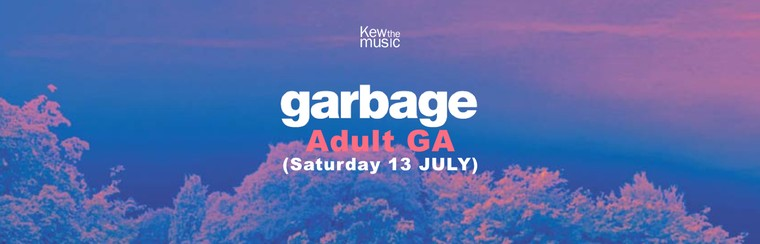 Garbage - Adult GA - Sat 13th July