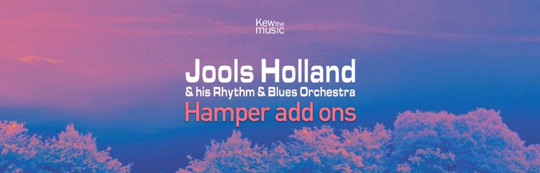 Jools Holland & his Rhythm & Blues Orchestra - Hamper Add Ons