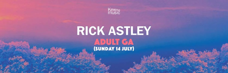 Rick Astley - Adult GA - Sun 14th July