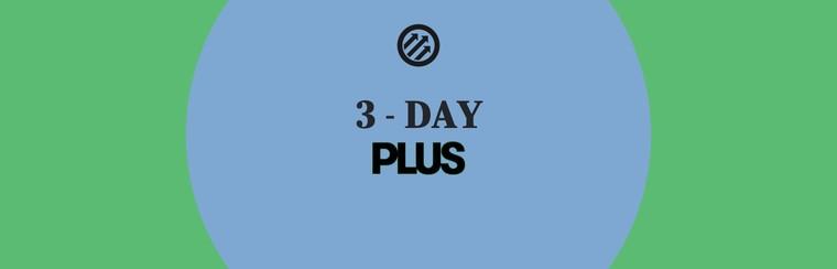 3 - Day PLUS
