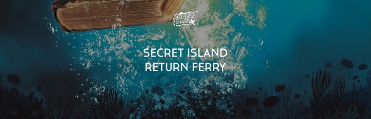 Secret Island Return Ferry