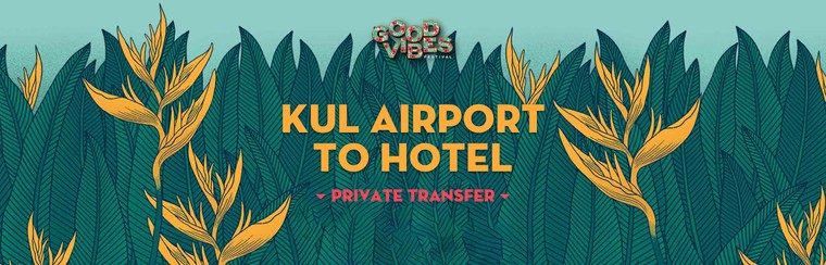 KUL Airport to Hotel   Private Transfer