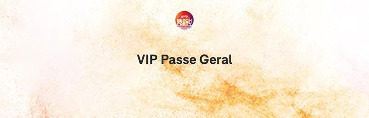 Bilhete de Festival Geral VIP