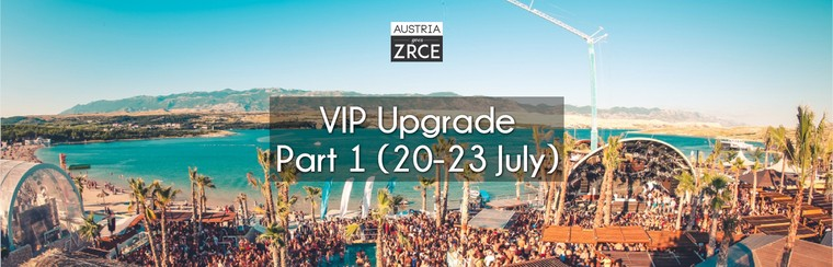 VIP Upgrade Part 1 (20th-23rd July)