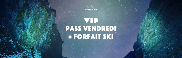 VIP Friday Pass + Ski Pass