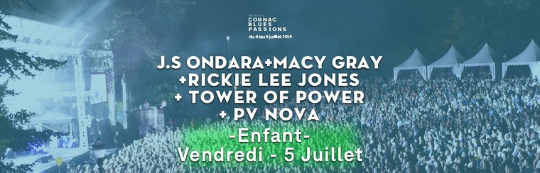 05/07 : J.S. ONDARA + MACY GRAY + RICKIE LEE JONES + TOWER OF POWER + PV NOVA - Billet Enfant