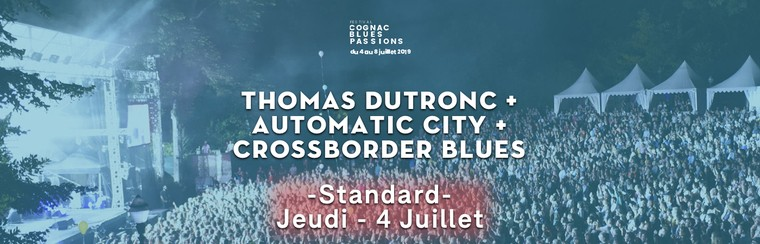 Billet Standard : 04/07 - THOMAS DUTRONC + AUTOMATIC CITY + CROSSBORDER BLUES