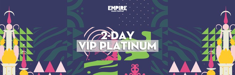 2 Days VIP Platinum Ticket