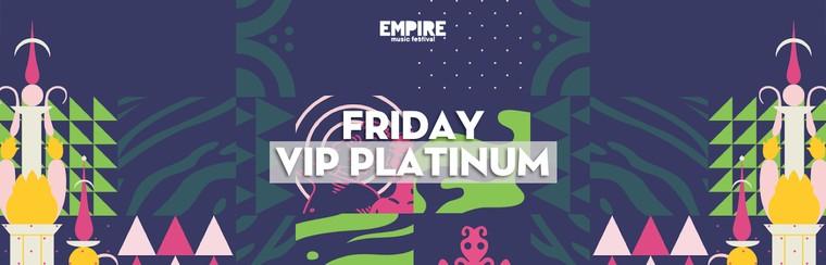 Friday VIP Platinum Ticket