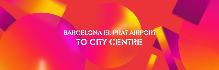 I'Way One-Way Transfer | Barcelona El Prat Airport to Barcelona City Centre