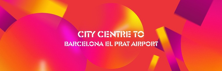 I'Way One-Way Transfer | Barcelona City Centre to Barcelona El Prat Airport