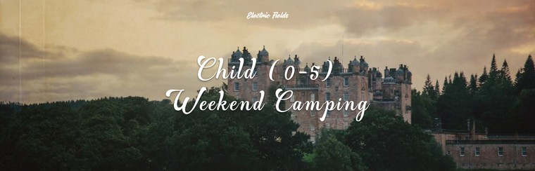 Child (0-5) Weekend Camping Ticket