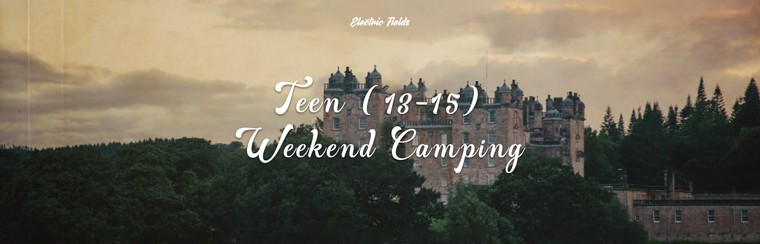 Teen (13-15) Weekend Camping Ticket