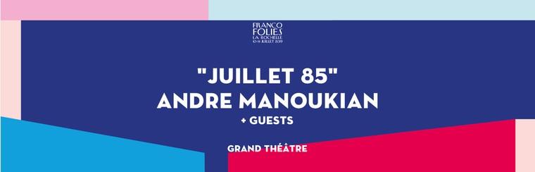 """JUILLET 85"" ANDRE MANOUKIAN + GUESTS"