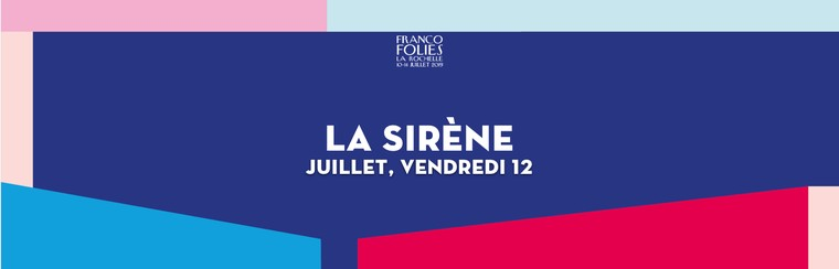 La Sirène : Freitag, 12. Juli