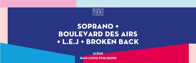 SOPRANO + BOULEVARD DES AIRS + L.E.J + BROKEN BACK