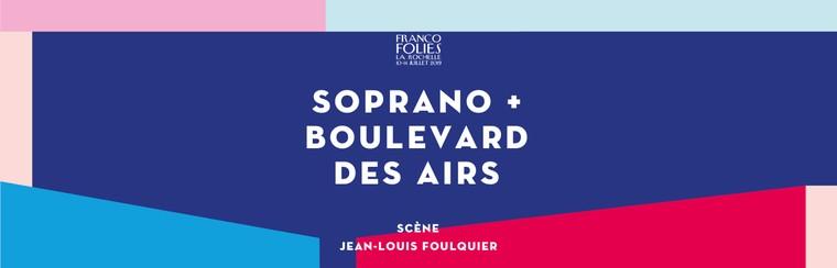 SOPRANO + BOULEVARD DES AIRS + L.E.J + WEITERE ACTS WERDEN NOCH BEKANNT GEGEBEN