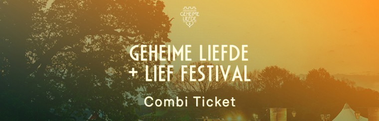 Combi Ticket Geheime Liefde (Sunday) and Lief Festival