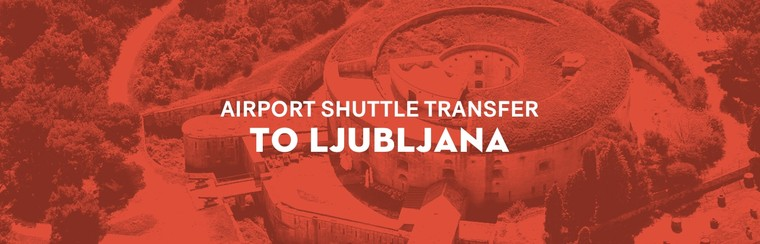 Airport Shuttle Transfer to Ljubljana