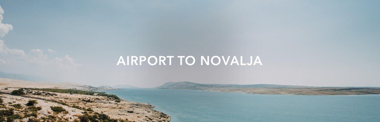One-Way Private Transfer | Airport to Novalja