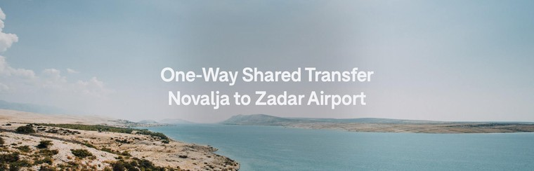 One-Way Airport Transfer | Novalja to Zadar Airport