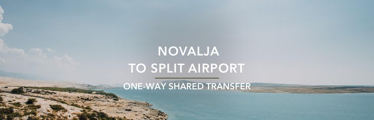 One-Way Airport Transfer | Novalja to Split Airport