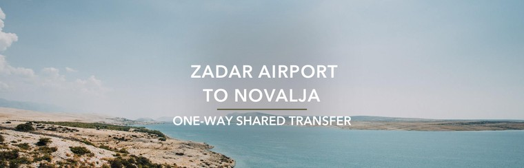 One-Way Airport Transfer | Zadar Airport to Novalja