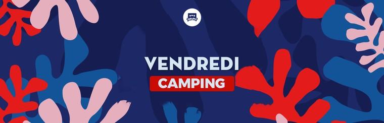 Billet Vendredi - Camping