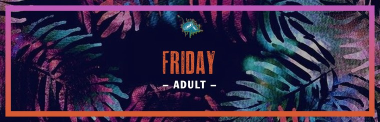 Adult (18+) Friday Ticket