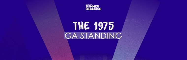 THE 1975 | GA STANDING