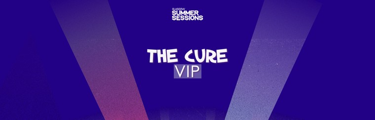 THE CURE | VIP
