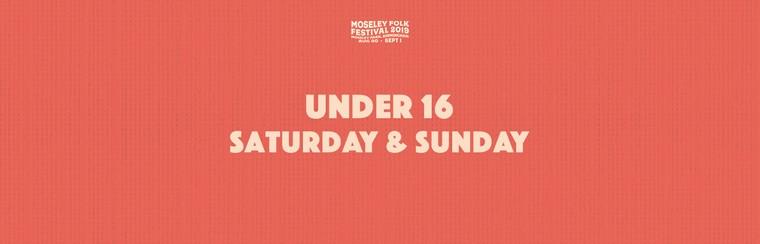 Under 16 Saturday & Sunday Ticket