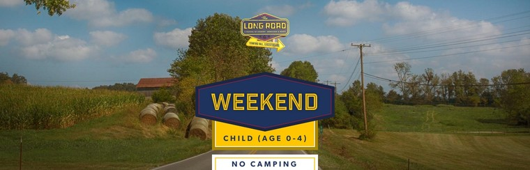 Weekend No Camping Child Ticket (Age 0-4)