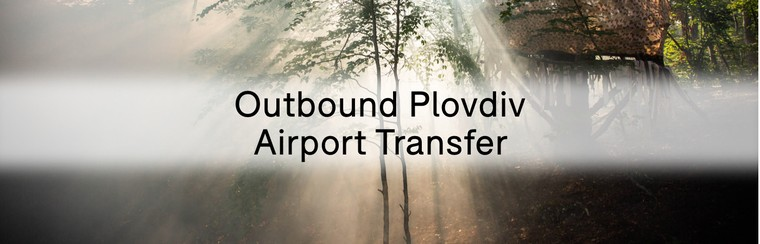 Outbound Plovdiv Airport Transfer