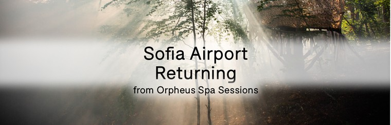 Sofia Airport Returning from Orpheus Spa Sessions