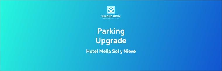 Parking Upgrade - Hotel Meliá Sol y Nieve