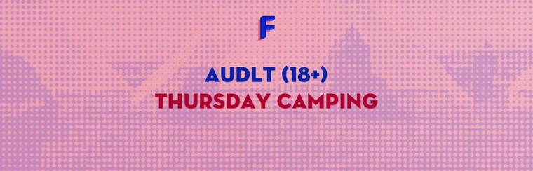 Adult (18+) Thursday Camping Ticket