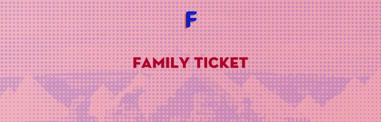 Family Weekend Ticket