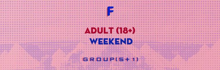 Group (5+1) - Adult Weekend Ticket