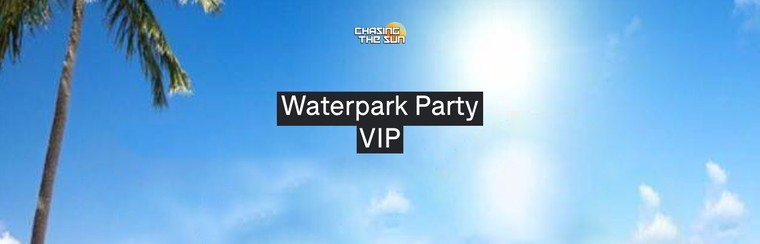 Waterpark Party VIP Ticket