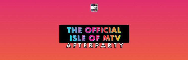 The Official Isle Of MTV Afterparty