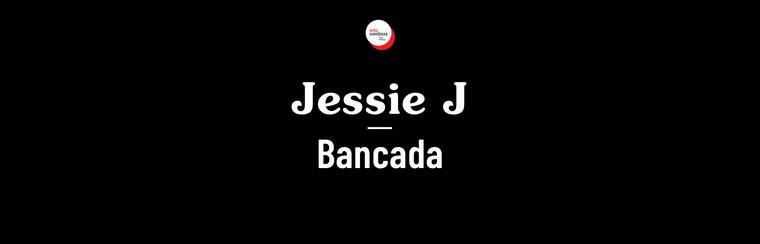 Jessie J - Bancada