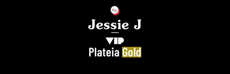 Jessie J - VIP Seated Arena Gold