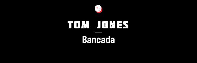 Tom Jones - Bancada