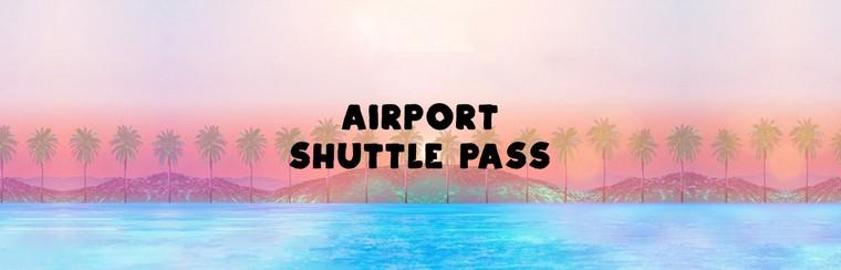 Airport Shuttle Pass
