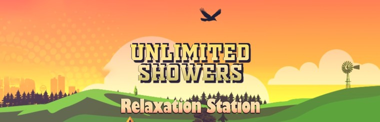 Unlimited Showers/Relaxation Station