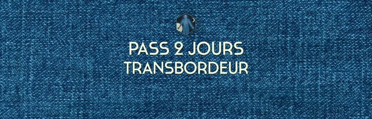2 Days Pass - Transbordeur